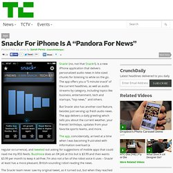 "Snackr For iPhone Is A ""Pandora For News"""