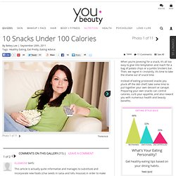 10 Snacks Under 100 Calories - YouBeauty.com - StumbleUpon