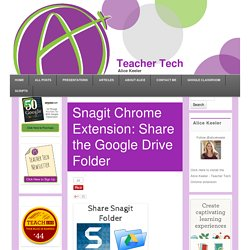 Gif animé - Snagit Chrome Extension: Share the Google Drive Folder