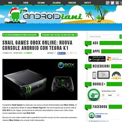 Snail Games OBox Online: nuova console Android con Tegra K1