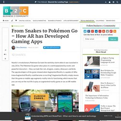 From Snakes to Pokémon Go - How AR has Developed Gaming Apps