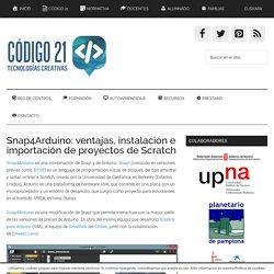 Snap4Arduino: ventajas, instalación e importación de proyectos