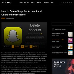 How to Delete Snapchat Account and Change the Username