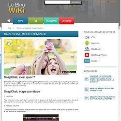 SnapChat, mode d'emploi - Blog Wiki - actualités, trucs et astuces pour geeks et moins geeks