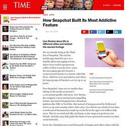 How Snapchat Built its Most Addictive Feature