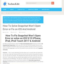 How To Solve Snapchat Won't Open Error or Fix on iOS And Android - TechNoEdit