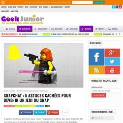 Snapchat : 5 astuces cachées pour devenir un Jedi du snap - Geek Junior -
