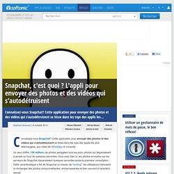 Snapchat, c'est quoi ? L'appli pour envoyer des photos et des vidéos qui s'autodétruisent