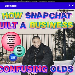 How Snapchat Built a Business By Confusing Olds