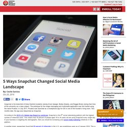 5 Ways Snapchat Changed Social Media Landscape