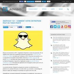 Snapchat 101 : Comment votre entreprise peut en tirer profit
