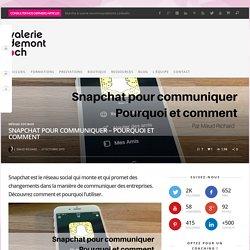 Snapchat pour communiquer - Pourquoi et comment