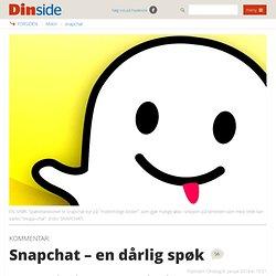 Snapchat – en dårlig spøk - DinSide.no