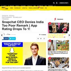 Poor Remark to Snapchat Rating from India - WebFeed360