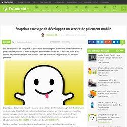Snapchat envisage de développer un service de paiement mobile