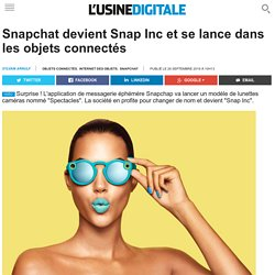 Snapchat devient Snap Inc et se lance dans les objets connectés