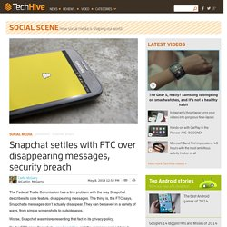 Snapchat Settles with FTC Over Disappearing Messages, Security Breach