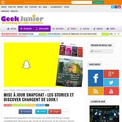 Mise à jour Snapchat : les Stories et Discover changent de look