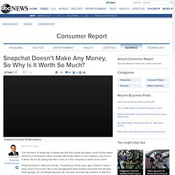 Snapchat Doesn't Make Any Money, So Why Is It Worth So Much?