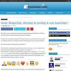 Avec Snapchat, donnez le smiley à vos touristes !