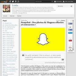 Snapchat - Des photos de Magnus effacées et retrouvées !