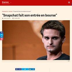 """""""Snapchat fait son entrée en bourse"""" - Express [FR]"""