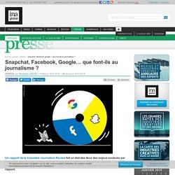 Snapchat, Facebook, Google… que font-ils au journalisme ?