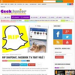 RIP Snapchat, Facebook t'a tout volé ! - Geek Junior -