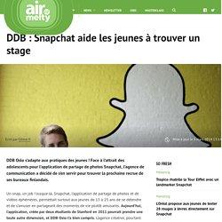 DDB : Snapchat aide les jeunes à trouver un stage