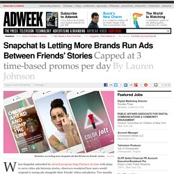 Snapchat Is Letting More Brands Run Ads Between Friends' Stories