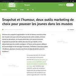 Snapchat et l'humour, deux outils marketing de choix pour pousser les jeunes dans les musées