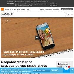 Snapchat Memories sauvegarde vos snaps et vos stories
