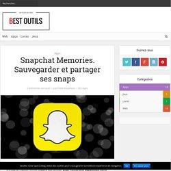 Snapchat Memories. Sauvegarder et partager ses snaps – Best Outils