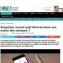 Snapchat, nouvel outil drive-to-store aux...