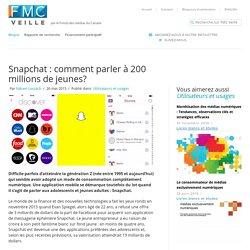 Snapchat : comment parler à 200 millions de jeunes?
