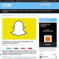 Snapchat se lance dans la publicité en quête de rentabilité !