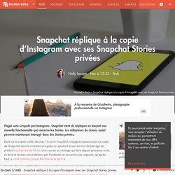 Snapchat réplique à la copie d'Instagram avec ses Snapchat Stories privées - Tech