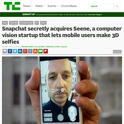 Snapchat secretly acquires Seene, a computer vision startup that lets mobile users make 3D selfies