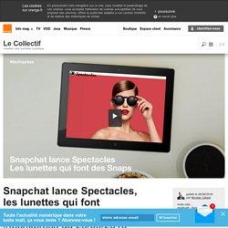 Snapchat lance Spectacles, les lunettes qui font desSnaps