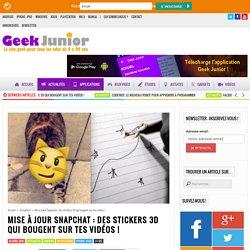 Mise à jour Snapchat : des stickers 3D qui bougent sur tes vidéos
