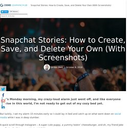 Snapchat Stories: How to Create, Save, and Delete Your Own (With Screenshots)