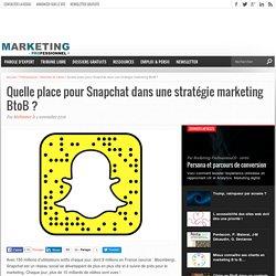 Quelle place pour Snapchat dans une stratégie marketing BtoB
