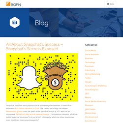 All About Snapchat's Success - Snapchat's Secrets Exposed