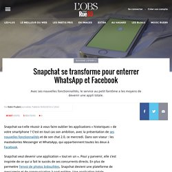 Snapchat se transforme pour enterrer WhatsApp et Facebook