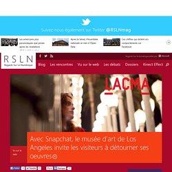 Avec Snapchat, le musée d'art de Los Angeles invite les visiteurs à détourner ses oeuvres
