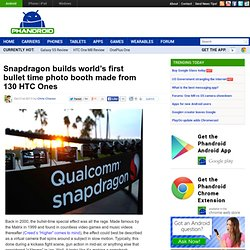 Snapdragon builds world's first bullet time photo booth made from 130 HTC Ones
