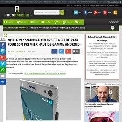 Nokia C9: Snapdragon 820 et 4 Go de RAM pour son premier haut de gamme Android