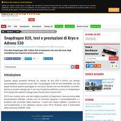 Snapdragon 820, test e prestazioni di Kryo e Adreno 530