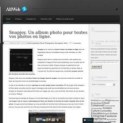 Snapjoy. Un album photo pour toutes vos photos en ligne