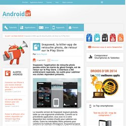 Snapseed, l'app de retouche photo ultra-ergonomique de retour Android MT